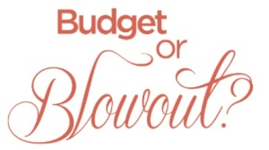 Budget or blowout